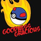 GOODNESS GRACIOUS by PixieBlossom12