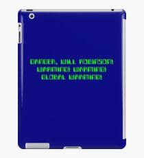 Danger, Will Robinson! Warming! iPad Case/Skin