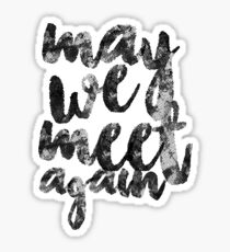 May we meet again | The 100 Sticker