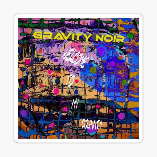Welcome to my gravity Sticker