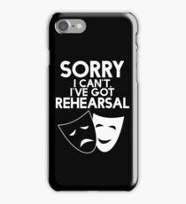 Sorry I Can't, I've Got Rehearsal (White) iPhone Case/Skin