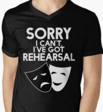 Sorry I Can't, I've Got Rehearsal (White) Men's V-Neck T-Shirt
