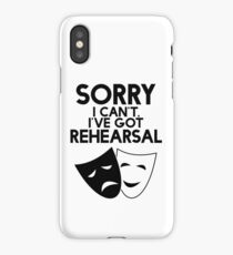 Sorry I Can't, I've Got Rehearsal. iPhone Case/Skin