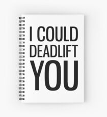 Cuaderno de espiral Podría levantarte el peso muerto