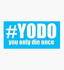 #YODO Photographic Print