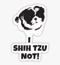 I Shih Tzu Not Sticker