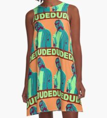 The Dude Propaganda A-Line Dress