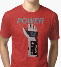POWER. Tri-blend T-Shirt