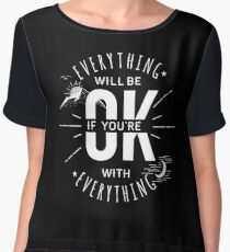 EVERYTHING WILL BE OK If.. Women's Chiffon Top