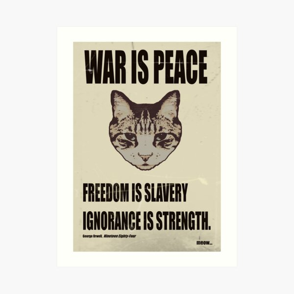 Orwellian Cat Says War Is Peace Art Print