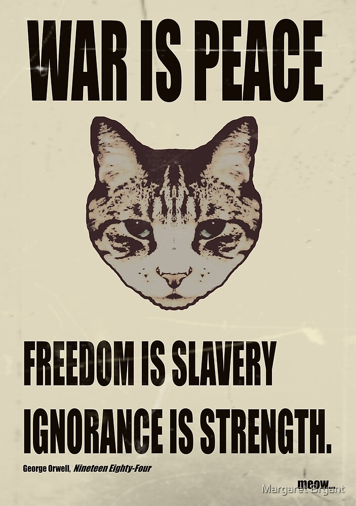 Orwellian Cat Says War Is Peace by Margaret Bryant