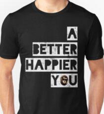 A Better Happier You Unisex T-Shirt