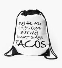 Head Says Gym Heart Says Tacos Drawstring Bag