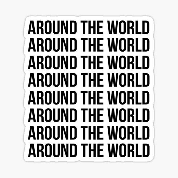 Around the world, Around the world Sticker