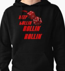 Keep Rollin the Dice Pullover Hoodie