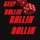 Keep Rollin the Dice by 319media