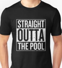 Straight Outta The Pool T-Shirt