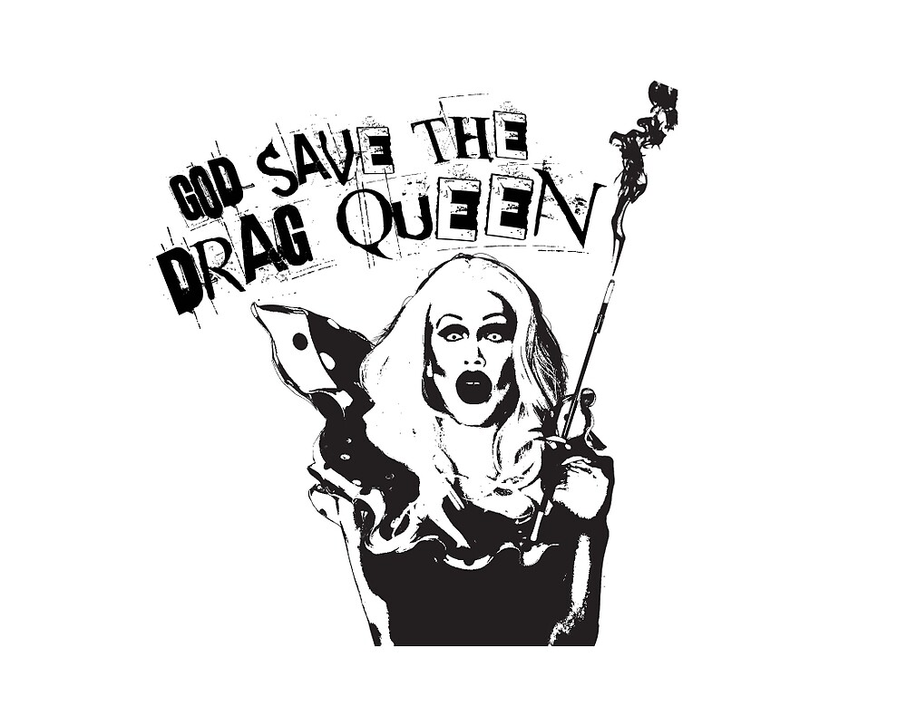 God Save The Drag Queen by wolvietrash