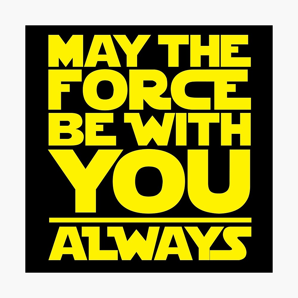 With may you the force be