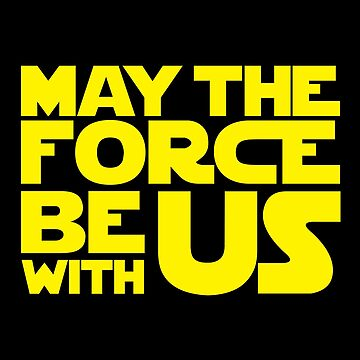 May The Force Be With Us by glucern