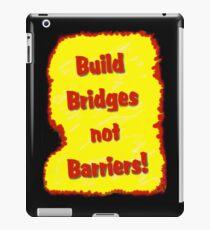 Build Bridges not Barriers iPad Case/Skin