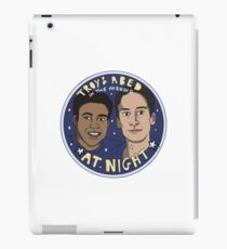 Troy and Abed in the Morning *At Night* iPad Case/Skin