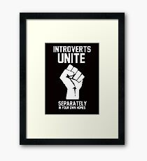 Introverts unite separately in your own homes Framed Print