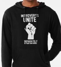 Introverts unite separately in your own homes Leichter Hoodie