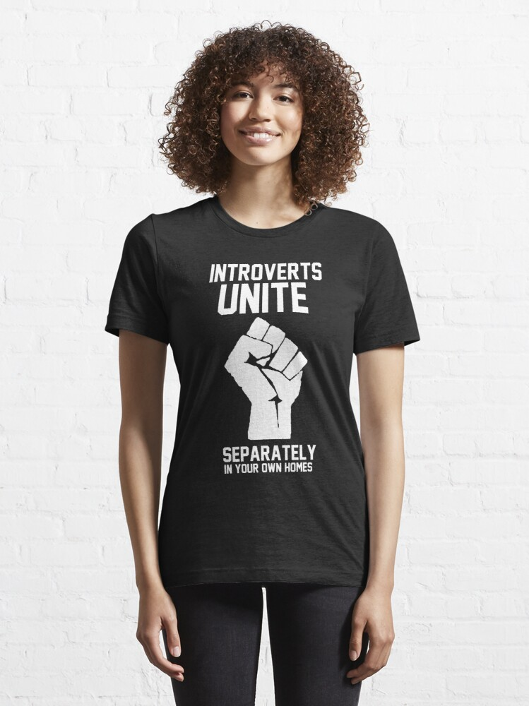 Alternate view of Introverts unite separately in your own homes Essential T-Shirt