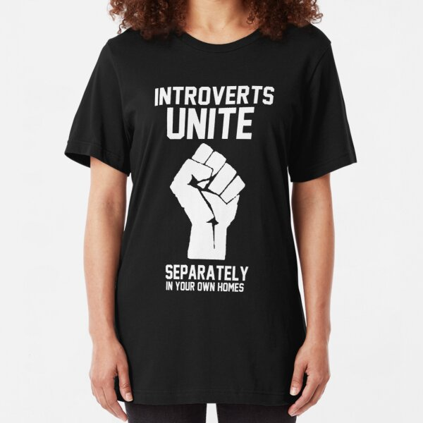 Introverts unite separately in your own homes Slim Fit T-Shirt