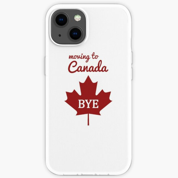 Moving to Canada, BYE iPhone Soft Case