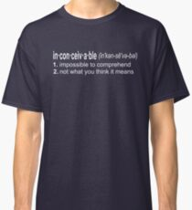 Inconceivable - The Princess Bride Quote Classic T-Shirt
