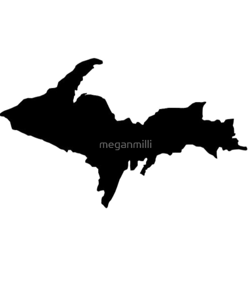 Quot Upper Peninsula Quot By Meganmilli Redbubble