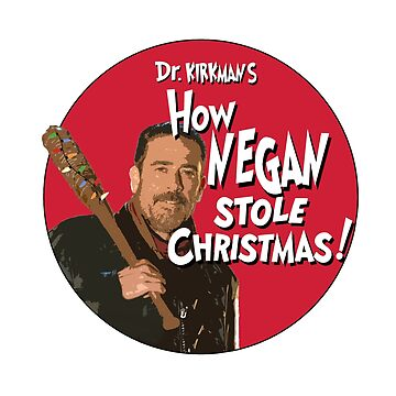 How Negan Stole Christmas! by drquest