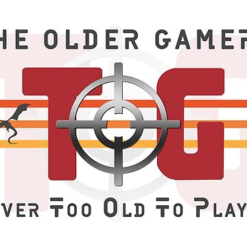 The Older Gamers - Flat Dark Grey - Never Too Old by TOG-Gamers