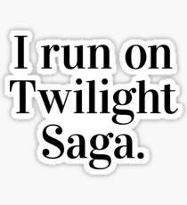 I run on Twilight Saga. Sticker