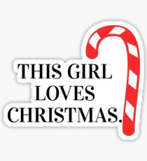 This girl loves Christmas. Sticker