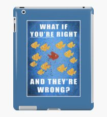 You're right, and they're wrong? iPad Case/Skin