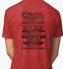 I Am a Princess Tri-blend T-Shirt