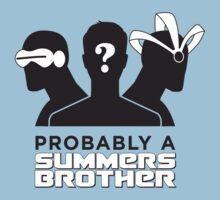 Probably a Summers Brother | Unisex T-Shirt