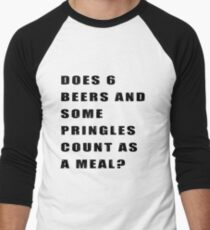 Does 6 beers and some Pringles count as a meal? Men's Baseball ¾ T-Shirt