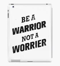 Be a warrior iPad Case/Skin