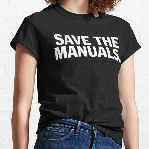 Save the manuals T-shirt. Limited edition design! Classic T-Shirt