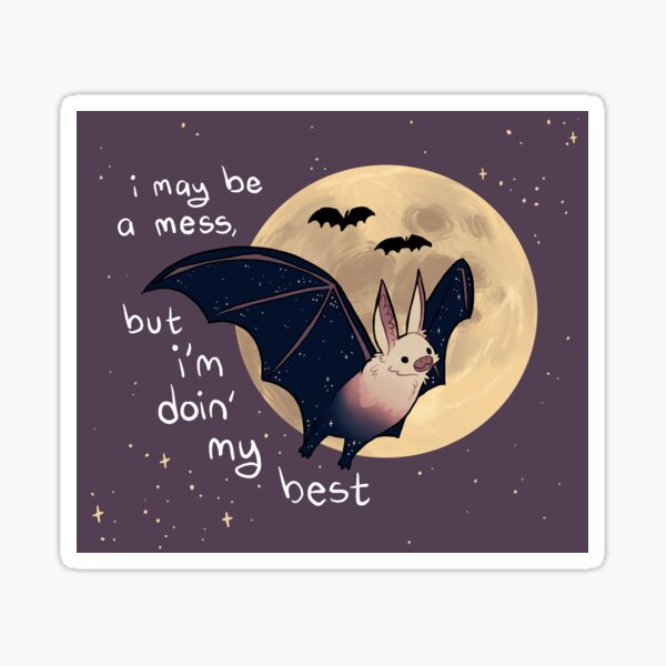 """""""I May Be a Mess, But I'm Doin' My Best"""" Sparkle Bat Sticker"""