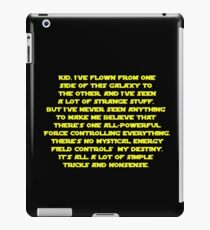 You don't believe in the Force do you? Star Wars quote  iPad Case/Skin