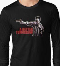 A Better Tomorrow Long Sleeve T-Shirt