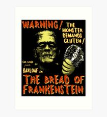 The Bread of Frankenstein Art Print