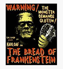 The Bread of Frankenstein Photographic Print