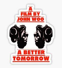 A Better Tomorrow Sticker