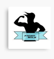 Fight Milk Canvas Print